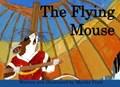 The Flying Mouse   Mariko Pratt  