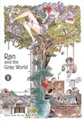 Ran and the Gray World, Vol. 1   Aki Irie  
