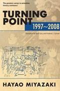 Turning Point: 1997-2008   Hayao Miyazaki  