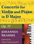 Brahms, Johannes Concerto in D Major Op. 77 Violin and Piano by Zino Francescatti - International   Johannes Brahms  