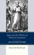 Luke and the Politics of Homeric Imitation | Dennis R. MacDonald |