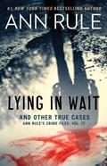 Lying in Wait   Ann Rule  