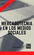 Mercadotecnia en los Medios Sociales - Tercera Edición | Alicia Durango |