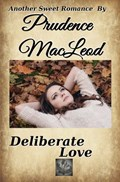 Deliberate Love | Prudence Macleod |