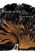 Chenille or Silk   Emma McKenna  