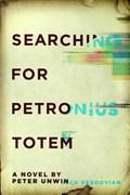 Searching for Petronius Totem   Peter Unwin  