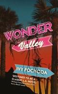 Wonder Valley | Ivy Pochoda |