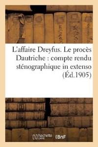 L'affaire Dreyfus. Le proces Dautriche | Sans Auteur |