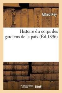 Histoire du corps des gardiens de la paix | Rey-A |