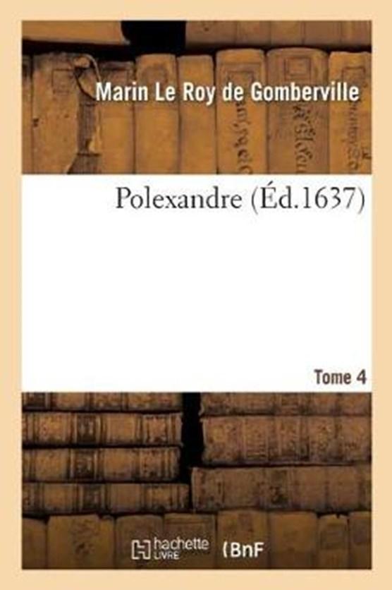 Polexandre. Tome 4