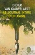 Le journal intime d'un arbre   Didier van Cauwelaert  