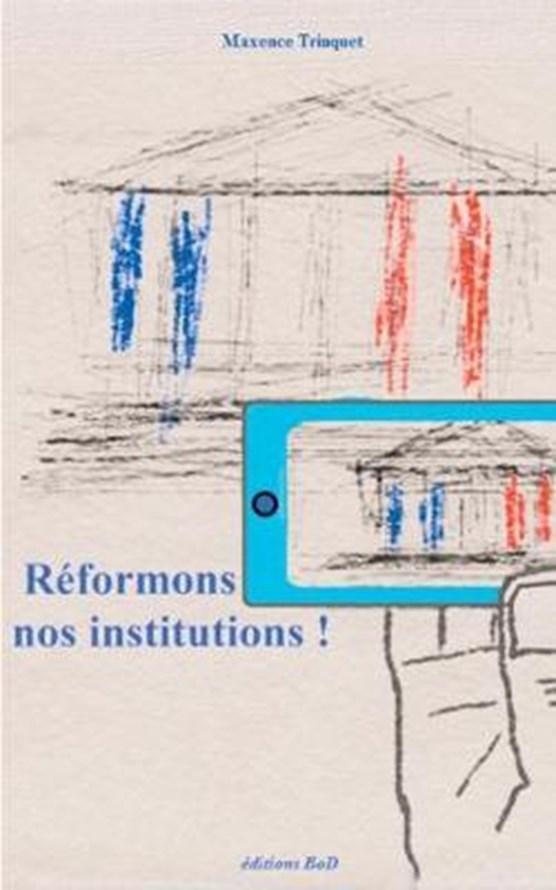 Reformons nos institutions !