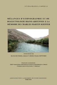 Melanges D'Ethnographie Et De Dialectologie Irano-Aryenne a La Memoire De Charles-Martin Kieffer | auteur onbekend |