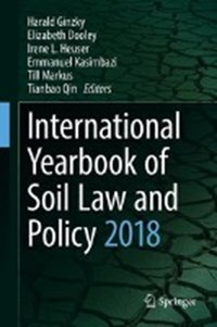 International Yearbook of Soil Law and Policy 2018   Harald Ginzky ; Elizabeth Dooley ; Irene L. Heuser ; Emmanuel Kasimbazi  