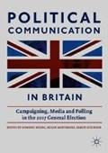 Political Communication in Britain | Wring, Dominic ; Mortimore, Roger ; Atkinson, Simon |