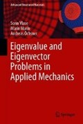 Eigenvalue and Eigenvector Problems in Applied Mechanics | Sorin Vlase ; Marin Marin ; Andreas Oechsner |