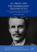 A.C. Pigou and the 'Marshallian' Thought Style   Karen Lovejoy Knight  