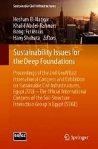 Sustainability Issues for the Deep Foundations | Hesham El-Naggar ; Khalid Abdel-Rahman ; Bengt Fellenius ; Hany Shehata |