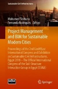 Project Management and BIM for Sustainable Modern Cities | Mohamed Shehata ; Fernanda Rodrigues |