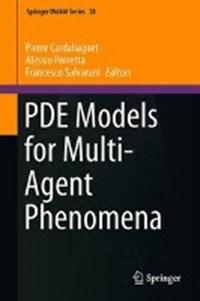 PDE Models for Multi-Agent Phenomena | Pierre Cardaliaguet ; Alessio Porretta ; Francesco Salvarani |
