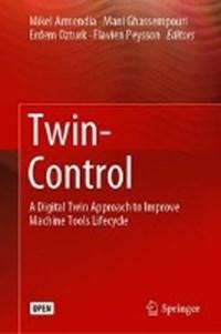 Twin-Control | Mikel Armendia ; Mani Ghassempouri ; Erdem Ozturk ; Flavien Peysson |