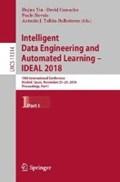 Intelligent Data Engineering and Automated Learning - IDEAL 2018 | Hujun Yin ; David Camacho ; Paulo Novais ; Antonio J. Tallon-Ballesteros |