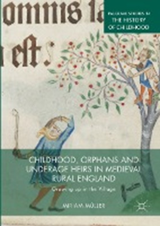Childhood, Orphans and Underage Heirs in Medieval Rural England