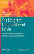 The Emigrant Communities of Latvia   Kasa, Rita ; Mierina, Inta  