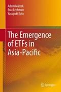 The Emergence of ETFs in Asia-Pacific   Marszk, Adam ; Lechman, Ewa ; Kato, Yasuyuki  
