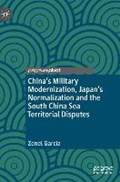 China's Military Modernization, Japan's Normalization and the South China Sea Territorial Disputes   Zenel Garcia  