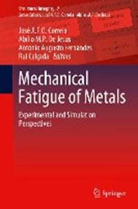 Mechanical Fatigue of Metals   Jose A.F.O. Correia ; Abilio M.P. De Jesus ; Antonio Augusto Fernandes ; Rui Calcada  