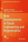 New Developments in Tissue Engineering and Regeneration | Fernandes, Paulo Rui ; da Silva Bartolo, Paulo Jorge |