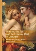 The Sensitive Son and the Feminine Ideal in Literature   Myron Tuman  