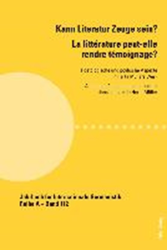Kann Literatur Zeuge Sein? La Litterature Peut-elle Rendre Temoignage ?