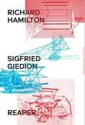 Richard Hamilton & Siegfried Giedion | Carson Chan ; Esther Choi ; Kevin Lotery ; Spyros Papapetros |
