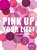 Pink Up Your Life! | Manuela Roth |