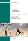 Total Data - Total Control | Hummler, Konrad ; Schönenberger, Fabian |
