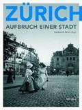 Zürich - Aufbruch einer Stadt   Stadtzunft Zürich  