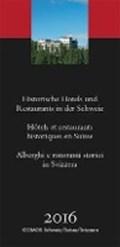 Historische Hotels und Restaurants in der Schweiz 2016   auteur onbekend  