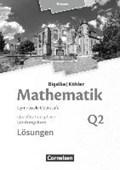 Mathematik Leistungskurs 2. Halbjahr - Hessen - Band Q2. Lösungen zum Schülerbuch | Bigalke, Anton ; Kuschnerow, Horst ; Köhler, Norbert ; Ledworuski, Gabriele |