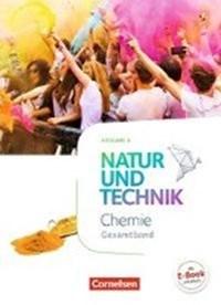 Natur und Technik - Chemie - Ausgabe A Gesamtband - Schülerbuch | Barheine, Barbara ; Einsiedel, Martin ; Gutmann, Anita ; Kuck, Carsten |