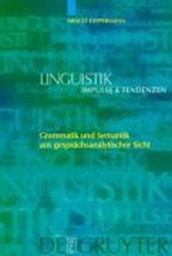 Grammatik und Semantik aus gesprachsanalytischer Sicht