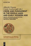 Crime and Punishment in the Middle Ages and Early Modern Age | Classen, Albrecht ; Scarborough, Connie |