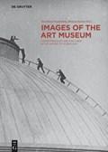 Images of the Art Museum   Troelenberg, Eva-Maria ; Savino, Melania  