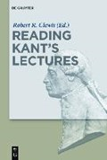 Reading Kant's Lectures | Robert R. Clewis |