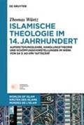 Islamische Theologie im 14. Jahrhundert   Thomas Würtz  