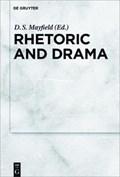 Rhetoric and Drama   D. S. Mayfield  