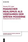 Magischer Realismus als Verfahren der späten Moderne   Torsten Walter Leine  