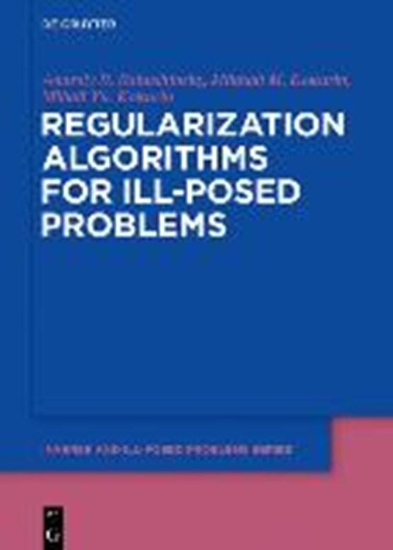 Bakushinsky, A: Regularization Algorithms