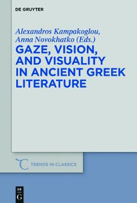 Gaze, Vision, and Visuality in Ancient Greek Literature